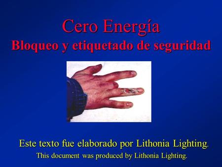 Cero Energía Bloqueo y etiquetado de seguridad Este texto fue elaborado por Lithonia Lighting. Este texto fue elaborado por Lithonia Lighting. This document.