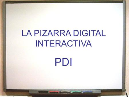 LA PIZARRA DIGITAL INTERACTIVA