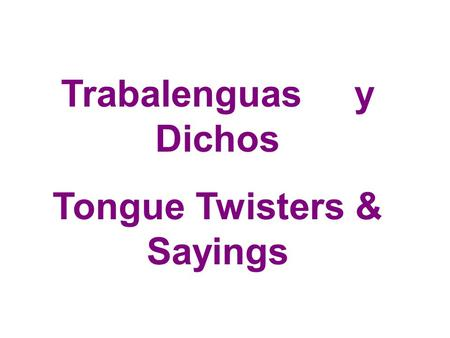 Tongue Twisters & Sayings