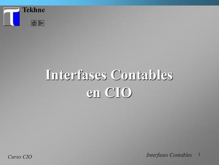 1 Tekhne Curso CIO Interfases Contables en CIO Interfases Contables.