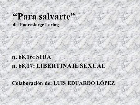 """Para salvarte"" n. 68,16: SIDA n. 68,17: LIBERTINAJE SEXUAL"