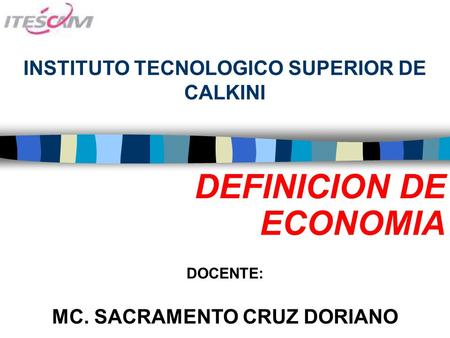 INSTITUTO TECNOLOGICO SUPERIOR DE CALKINI MC. SACRAMENTO CRUZ DORIANO