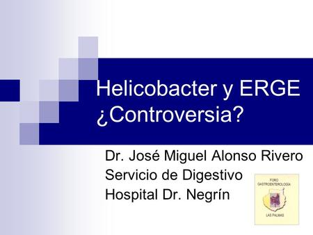 Helicobacter y ERGE ¿Controversia?