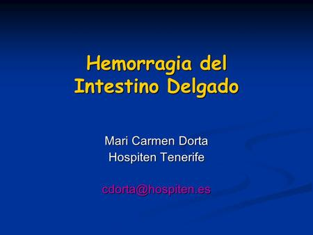 Hemorragia del Intestino Delgado