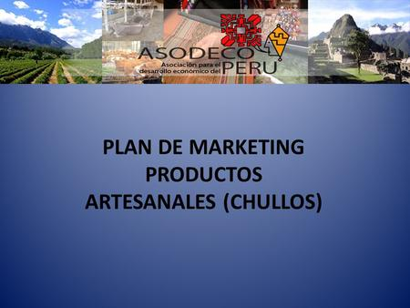 PLAN DE MARKETING PRODUCTOS ARTESANALES (CHULLOS).