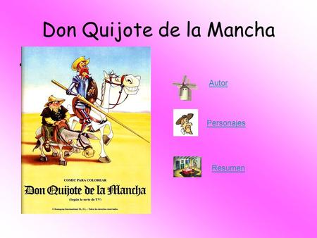 Don Quijote de la Mancha C:\Documents and Settings\Administrado r\Escritorio\EXTRAES COLARES\carmen\ta pac.jpgC:\Documents and Settings\Administrado r\Escritorio\EXTRAES.