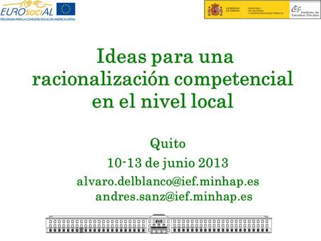 Ideas para una racionalización competencial en el nivel local Quito 10-13 de junio 2013