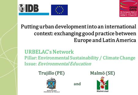 Putting urban development into an international context: exchanging good practice between Europe and Latin America URBELACs Network Pillar: Environmental.