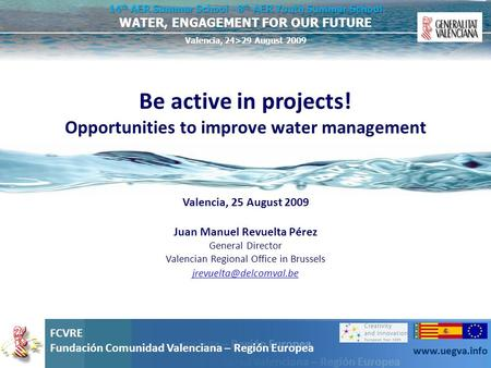 Be active in projects! Opportunities to improve water management