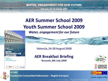 AER Summer School 2009 Youth Summer School 2009