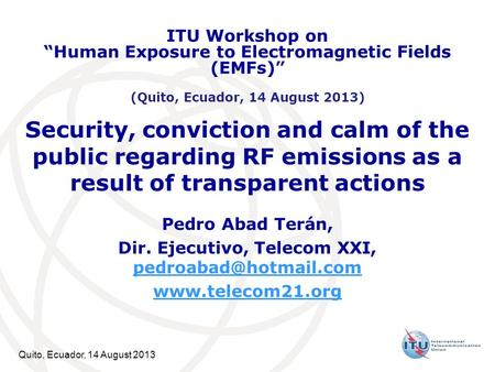 "ITU Workshop on ""Human Exposure to Electromagnetic Fields (EMFs)"""