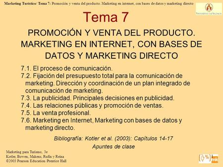 Marketing Turístico/ Tema 7: Promoción y venta del producto. Marketing en internet, con bases de datos y marketing directo Marketing para Turismo, 3e Kotler,