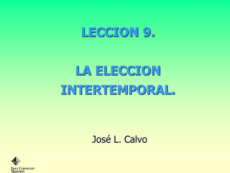 LECCION 9. LA ELECCION INTERTEMPORAL.