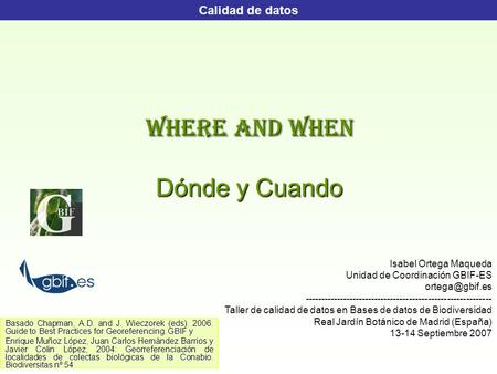 WHERE AND WHEN Dónde y Cuando
