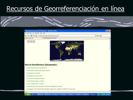 Recursos de Georreferenciación en línea. Usando Recursos en Línea: base de datos de NIMA National Imagery and Mapping Association National Imagery and.