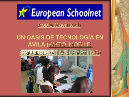 (WKTO MOBILE UN OASIS DE TECNOLOGÍA EN ÁVILA (WKTO MOBILE COLLABORATIVE LEARNING) Apple Macintosh.