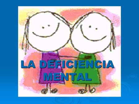 LA DEFICIENCIA MENTAL.