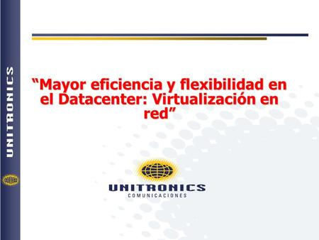 Mayor eficiencia y flexibilidad en el Datacenter: Virtualización en red.