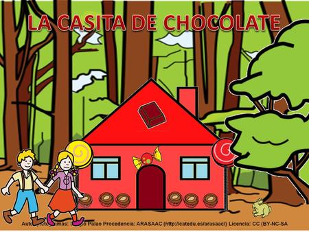 LA CASITA DE CHOCOLATE.