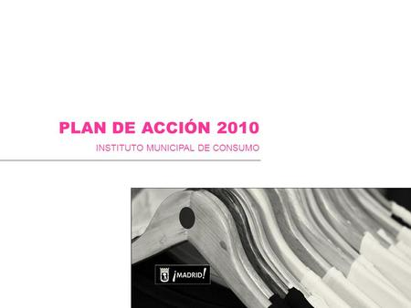 PLAN DE ACCIÓN 2010 INSTITUTO MUNICIPAL DE CONSUMO.