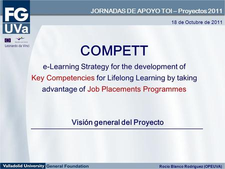 COMPETT e-Learning Strategy for the development of Key Competencies for Lifelong Learning by taking advantage of Job Placements Programmes Visión general.