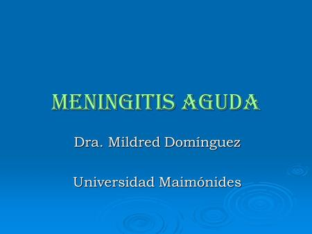 Dra. Mildred Domínguez Universidad Maimónides