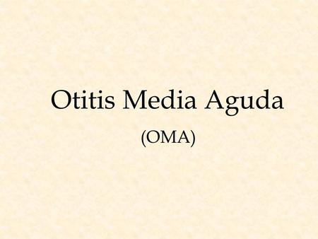 Otitis Media Aguda (OMA).