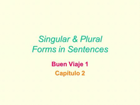 Singular & Plural Forms in Sentences