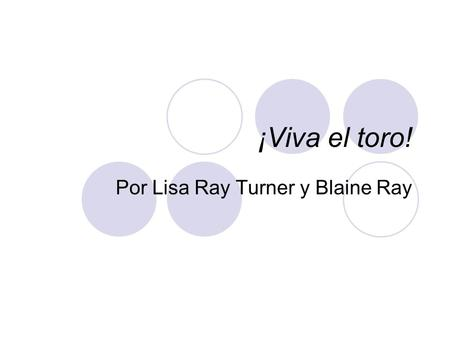 Por Lisa Ray Turner y Blaine Ray