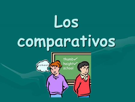 Los comparativos. más + adjective/noun + que (more ____ than) (more ____ than) To compare two things, people, or qualities in Spanish.
