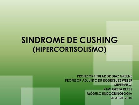 SINDROME DE CUSHING (HIPERCORTISOLISMO)
