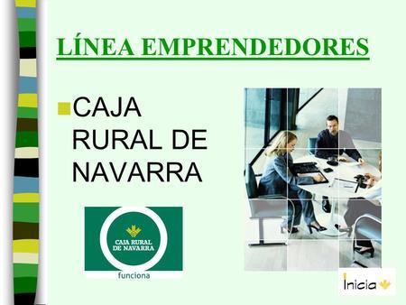Prestamos para emprendedores caja rural tirocredito for Caja rural de navarra oficinas