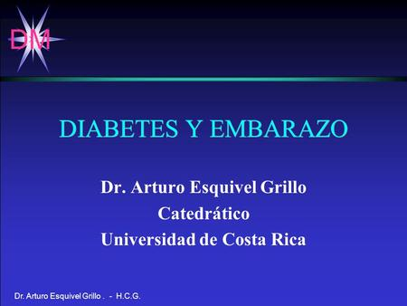 Dr. Arturo Esquivel Grillo Catedrático Universidad de Costa Rica