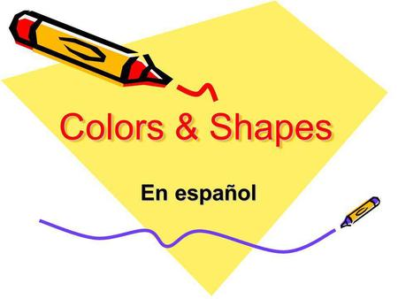 Colors & Shapes En español. Las instrucciones: Please view each slide and edit the scrambled word. Your unscrambled word will be the English meaning of.