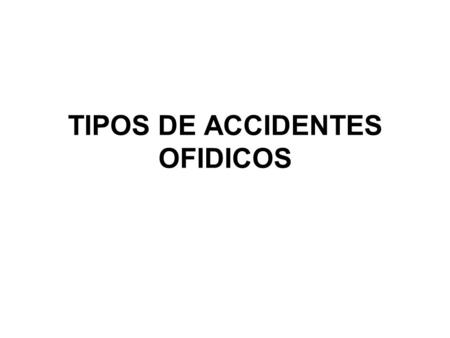 TIPOS DE ACCIDENTES OFIDICOS