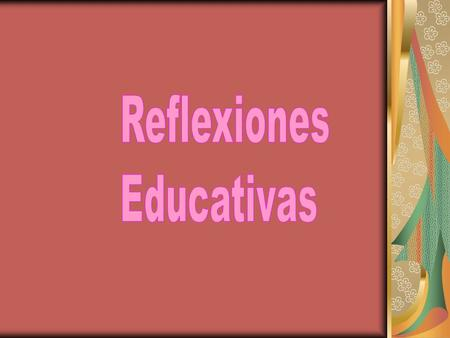 Reflexiones Educativas.