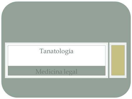 Tanatología Medicina legal.