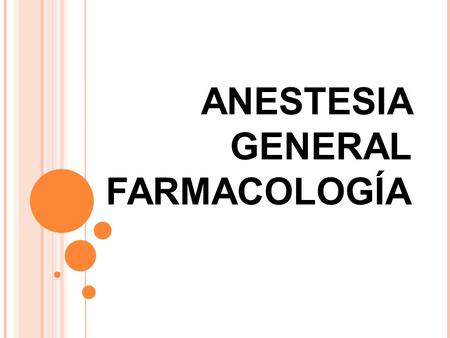 ANESTESIA GENERAL FARMACOLOGÍA