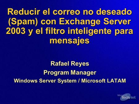 Rafael Reyes Program Manager Windows Server System / Microsoft LATAM