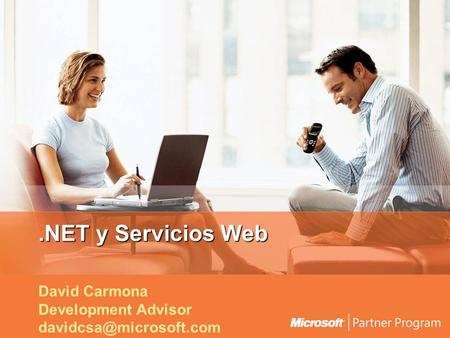 .NET y Servicios Web David Carmona Development Advisor