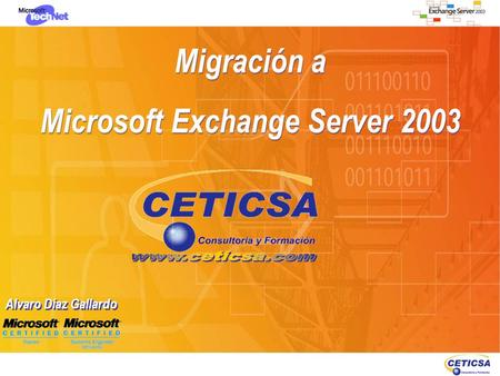 Migración a Microsoft Exchange Server 2003 Migración a Microsoft Exchange Server 2003 Alvaro Díaz Gallardo.