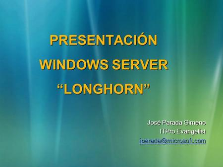 "Presentación Windows Server ""Longhorn"""