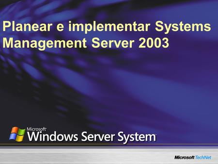 Planear e implementar Systems Management Server 2003.