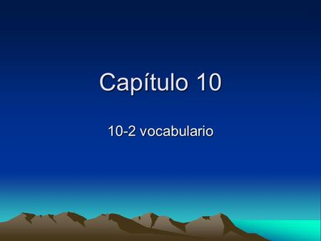Capítulo 10 10-2 vocabulario. To talk about a trip ¿Qué tal el viaje? How was the trip? ¡Fue estupendo! / ¡Fue horrible! It was great! / It was horrible!