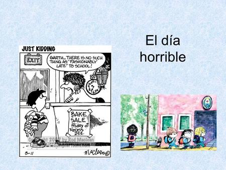 El día horrible.