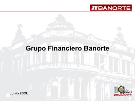1 Grupo Financiero Banorte Junio 2009.. 1T091T08 1,928 7.9%4.6%* 1,611 2.6%1.1%* 23.2%16.8% 16.7819.26 1.6%2.3% -16% 1,653 11% 1,611 -3% 53.5% 51.5% 15%