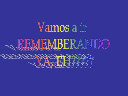 Vamos a ir REMEMBERANDO YA, EH?????.