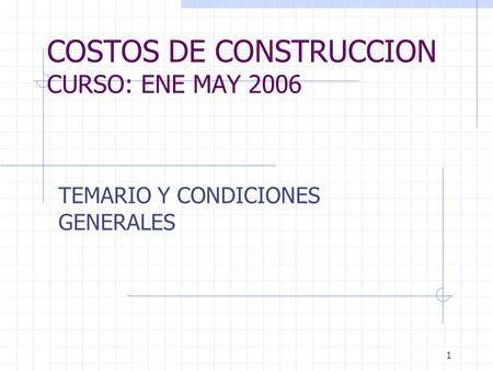 COSTOS DE CONSTRUCCION CURSO: ENE MAY 2006