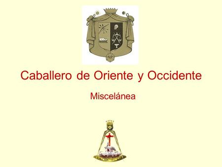 Caballero de Oriente y Occidente
