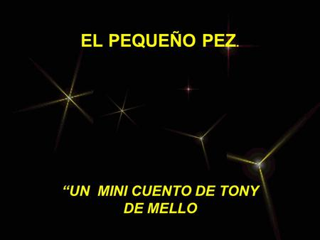 """UN MINI CUENTO DE TONY DE MELLO"